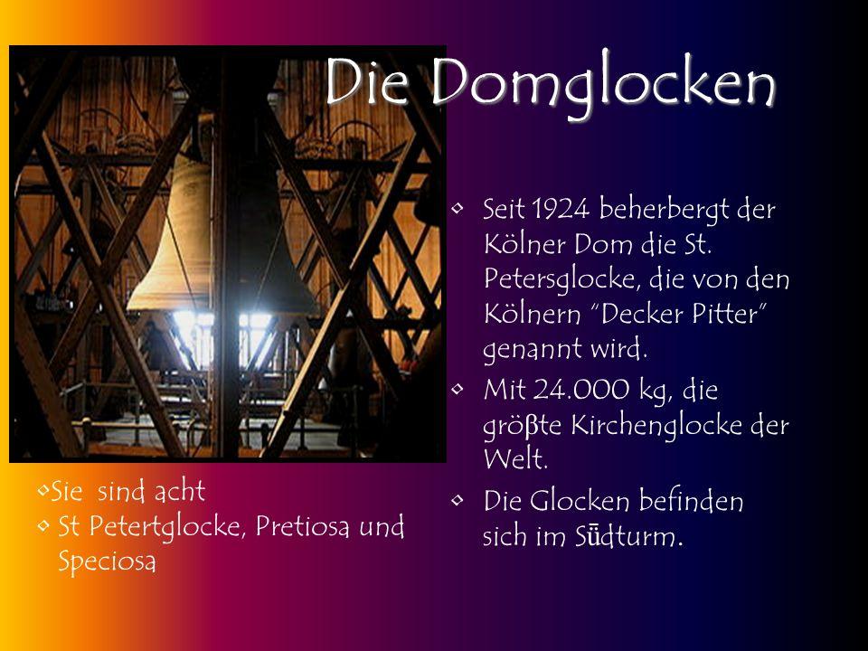 Seit 1924 beherbergt der Kölner Dom die St. Petersglocke, die von den Kölnern Decker Pitter genannt wird. Mit 24.000 kg, die grö β te Kirchenglocke de