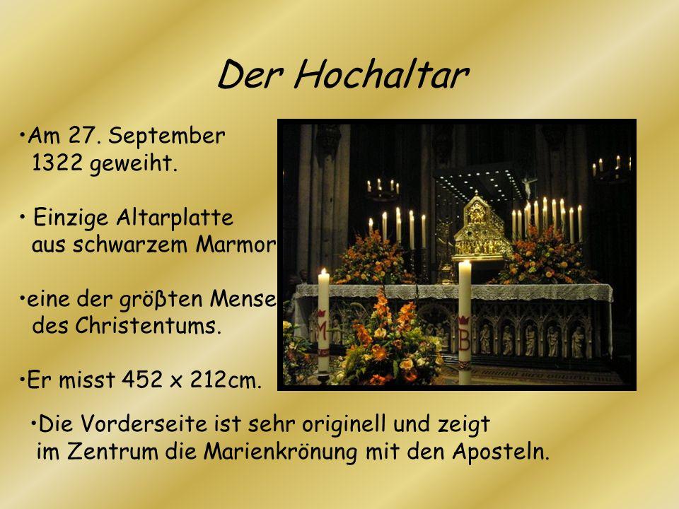 Der Hochaltar Am 27. September 1322 geweiht. Einzige Altarplatte aus schwarzem Marmor. eine der gröβten Mensen des Christentums. Er misst 452 x 212cm.