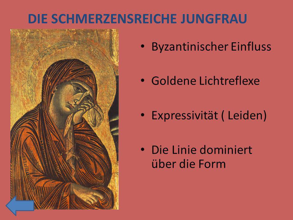 Byzantinischer Einfluss Goldene Lichtreflexe Expressivität ( Leiden) Die Linie dominiert über die Form DIE SCHMERZENSREICHE JUNGFRAU