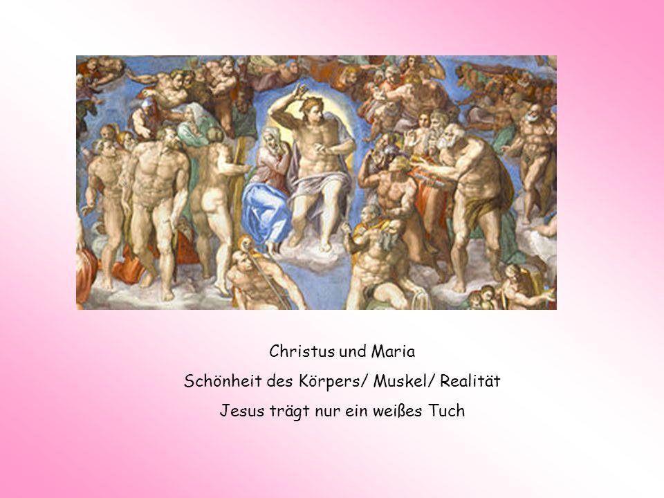 Christus und Maria Schönheit des Körpers/ Muskel/ Realität Jesus trägt nur ein weißes Tuch