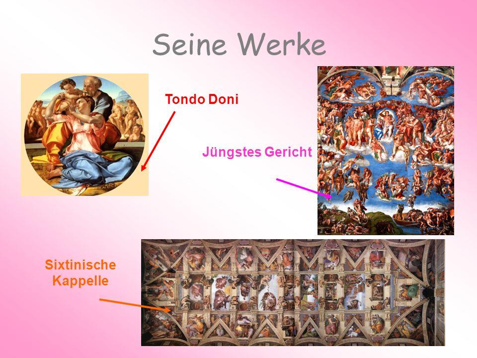 Seine Werke Tondo Doni Jüngstes Gericht Sixtinische Kappelle