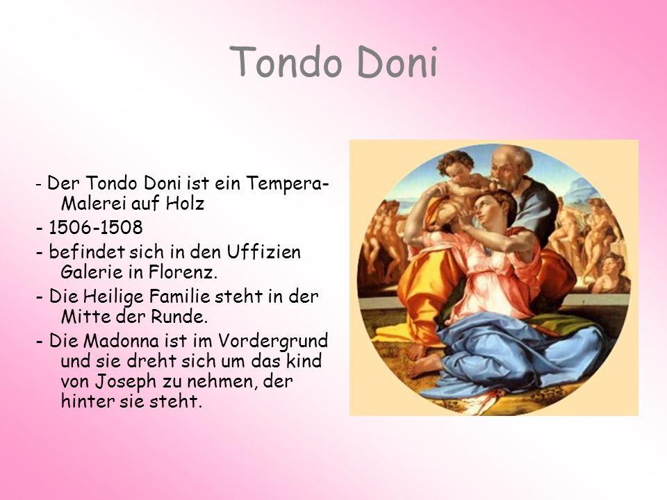 Tondo Doni - Der Tondo Doni ist ein Tempera- Malerei auf Holz - 1506-1508 - befindet sich in den Uffizien Galerie in Florenz. - Die Heilige Familie st