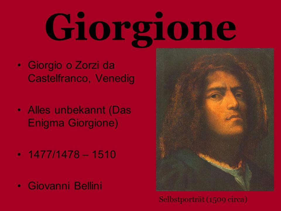 Giorgione Giorgio o Zorzi da Castelfranco, Venedig Alles unbekannt (Das Enigma Giorgione) 1477/1478 – 1510 Giovanni Bellini Selbstporträt (1509 circa)