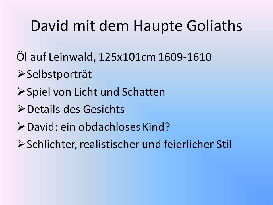 Öl auf Leinwald, 125x101cm 1609-1610 Selbstporträt Spiel von Licht und Schatten Details des Gesichts David: ein obdachloses Kind? Schlichter, realisti
