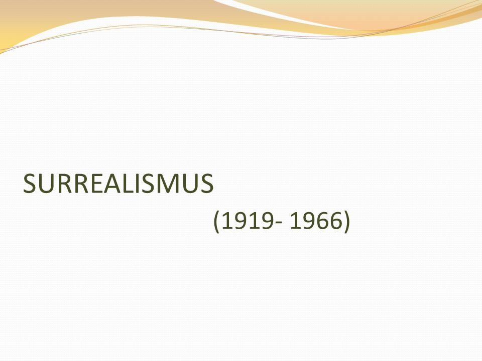 SURREALISMUS (1919- 1966)