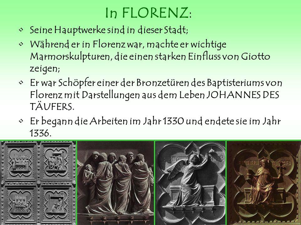 Im Jahr 1340 wurde er Dombaumeister von Florenz; Er erstellte eine Reihe von Reliefs, z.B.