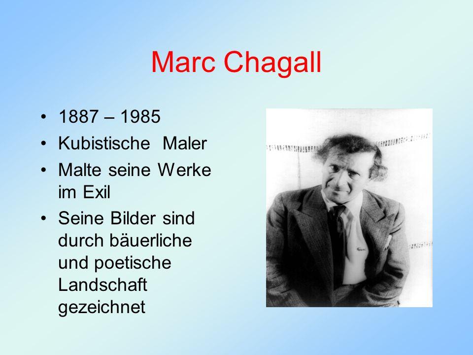 Marc Chagall 1887 – 1985 Kubistische Maler Malte seine Werke im Exil Seine Bilder sind durch bäuerliche und poetische Landschaft gezeichnet