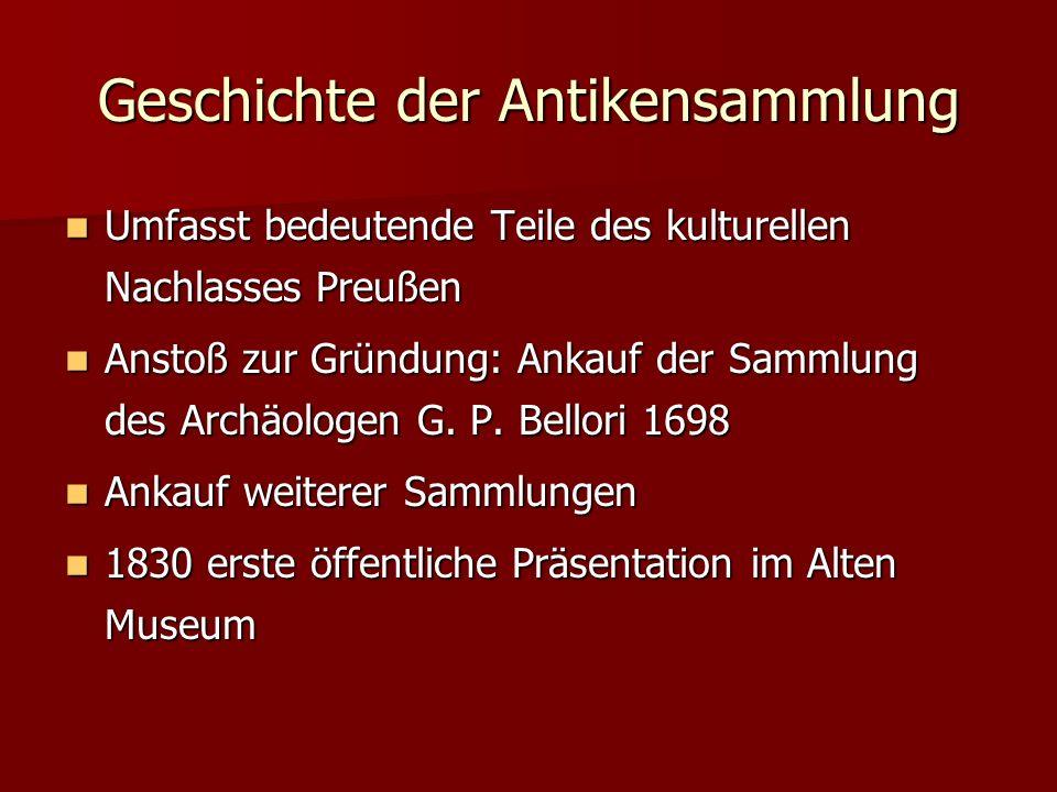 Geschichte der Antikensammlung Umfasst bedeutende Teile des kulturellen Nachlasses Preußen Umfasst bedeutende Teile des kulturellen Nachlasses Preußen