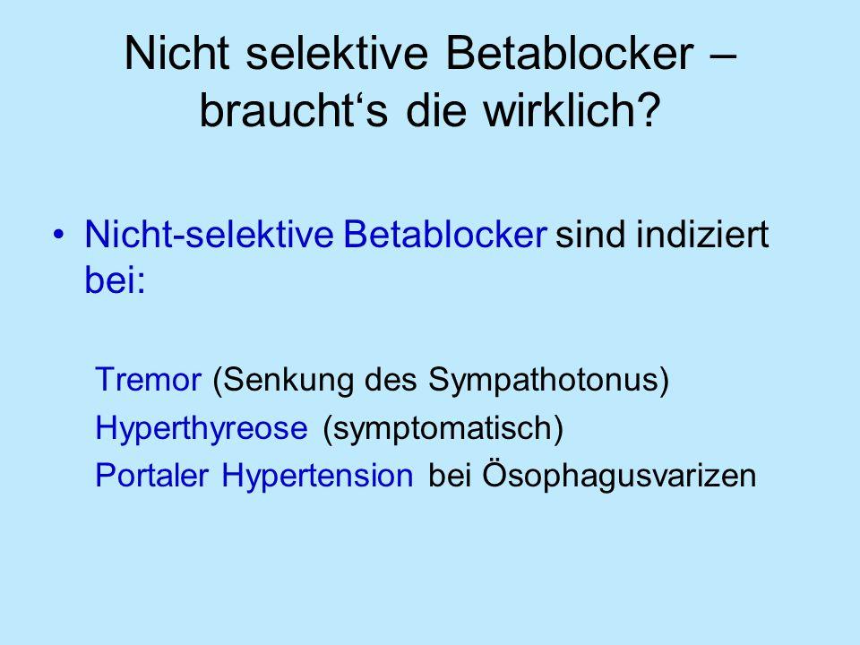 Nicht selektive Betablocker – brauchts die wirklich.