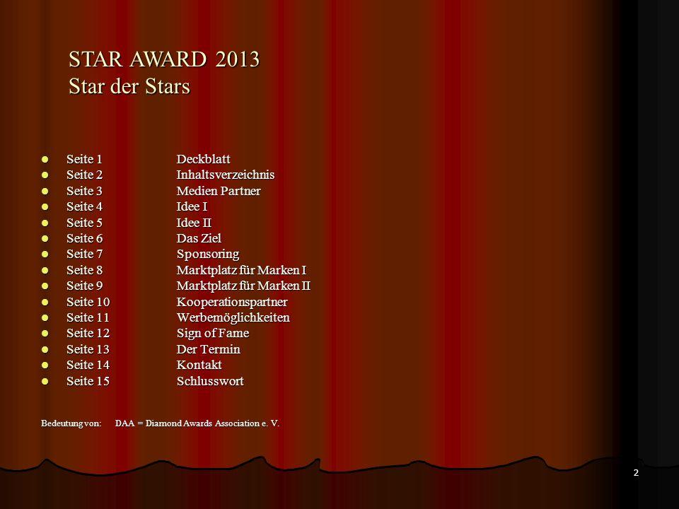Die Diamond Awards Association, Hotel Intercontinental und KDS Management präsentieren den STAR AWARD 2013 Star der Stars