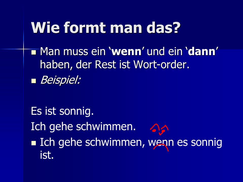 Und wie geht das.How do we form the conditional tense in German.