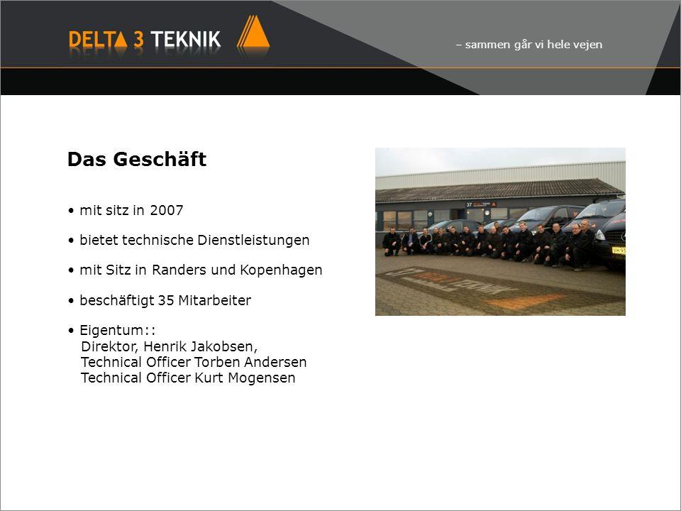 – sammen går vi hele vejen Das Geschäft mit sitz in 2007 bietet technische Dienstleistungen mit Sitz in Randers und Kopenhagen beschäftigt 35 Mitarbei