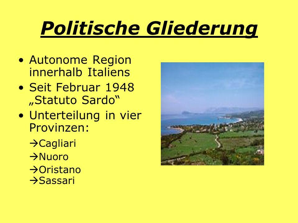 Politische Gliederung Autonome Region innerhalb Italiens Seit Februar 1948 Statuto Sardo Unterteilung in vier Provinzen: Cagliari Nuoro Oristano Sassa
