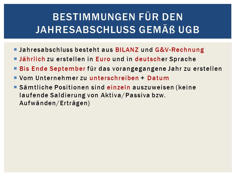 Jahresabschluss besteht aus BILANZ und G&V-Rechnung Jährlich zu erstellen in Euro und in deutscher Sprache Bis Ende September für das vorangegangene J