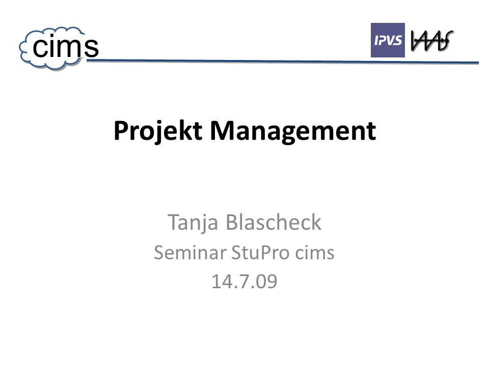 Project Management 14.7.09 12 cims Projektkontrolle Regelkreis Projektfortschritt Fertigstellungsgrad Termin-Drift-Diagramm Quelle: Ludewig, J., Lichter, H.: Software Engineering, dpunkt.verlag (2007)