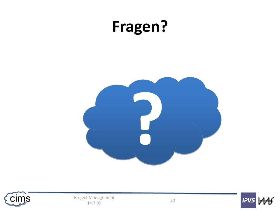 Project Management 14.7.09 20 cims Fragen