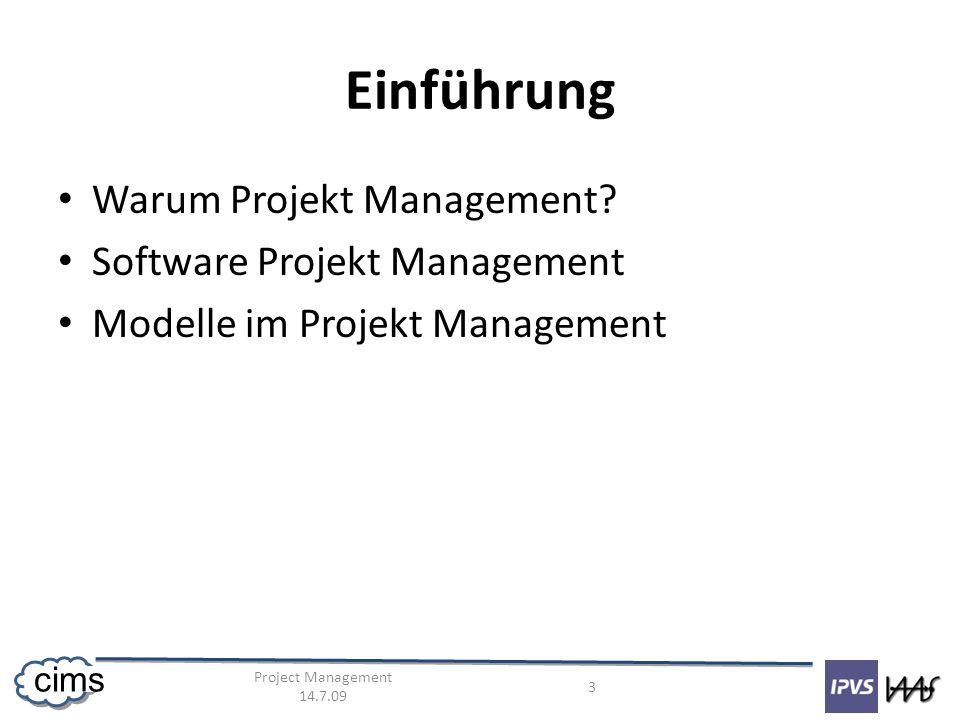 Project Management 14.7.09 14 cims Prototyp: Terminplanung 1.
