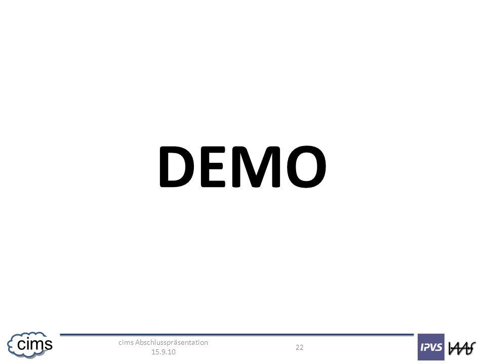 cims Abschlusspräsentation 15.9.10 22 cims DEMO