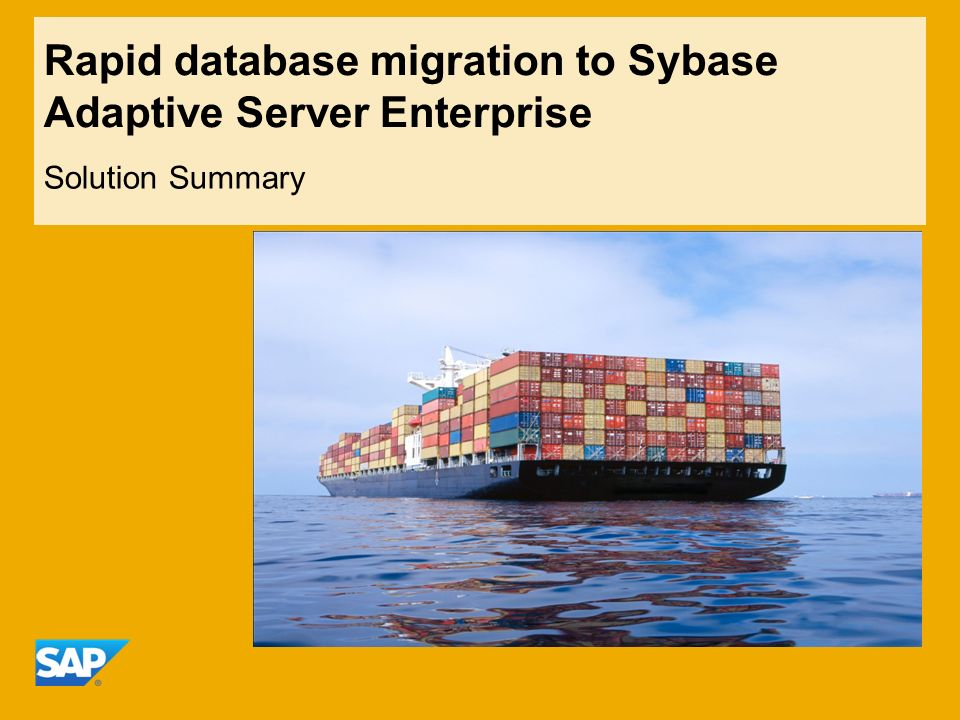 Rapid database migration to Sybase Adaptive Server Enterprise Solution Summary