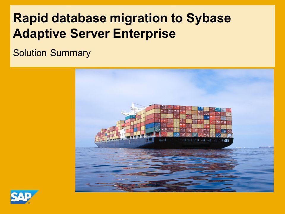 Rapid database migration to Sybase Adaptive Server Enterprise Solution Summary