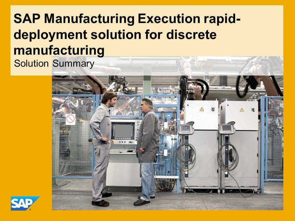 SAP Manufacturing Execution rapid- deployment solution for discrete manufacturing Solution Summary
