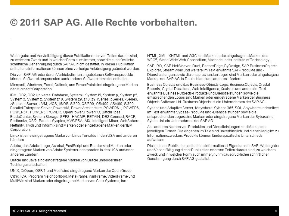©2011 SAP AG. All rights reserved.8 © 2011 SAP AG. Alle Rechte vorbehalten. Weitergabe und Vervielfältigung dieser Publikation oder von Teilen daraus