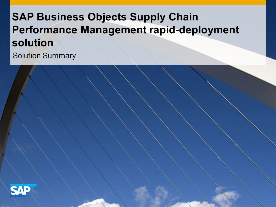 Solution Summary SAP Business Objects Supply Chain Performance Management rapid-deployment solution