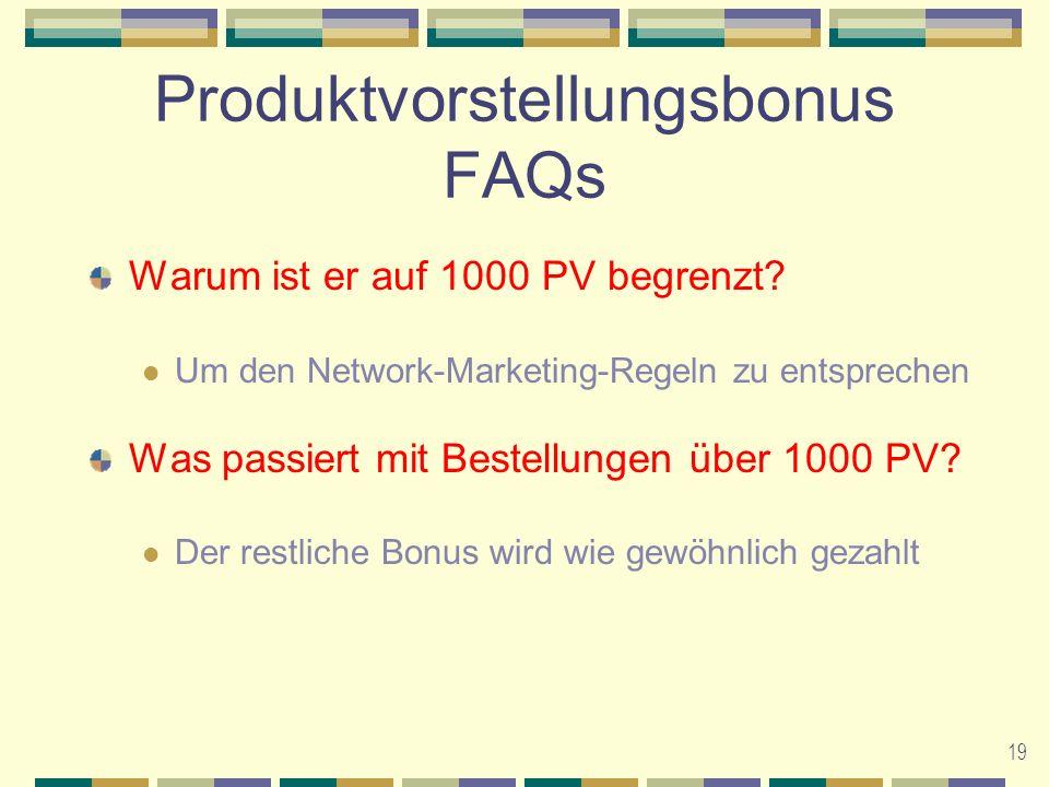 19 Produktvorstellungsbonus FAQs Warum ist er auf 1000 PV begrenzt.