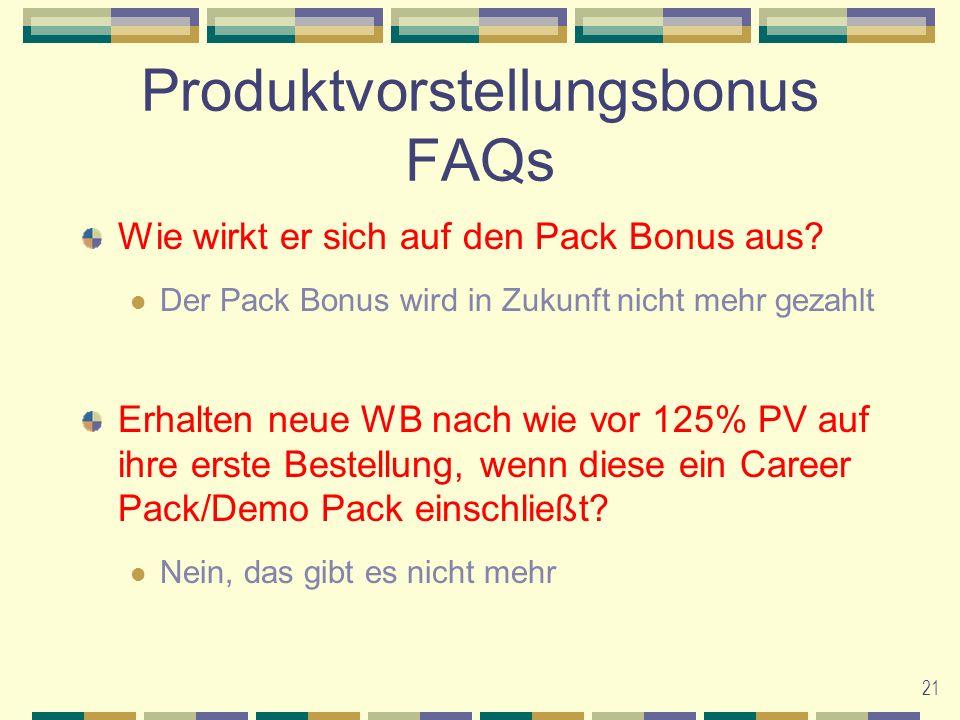 21 Produktvorstellungsbonus FAQs Wie wirkt er sich auf den Pack Bonus aus.