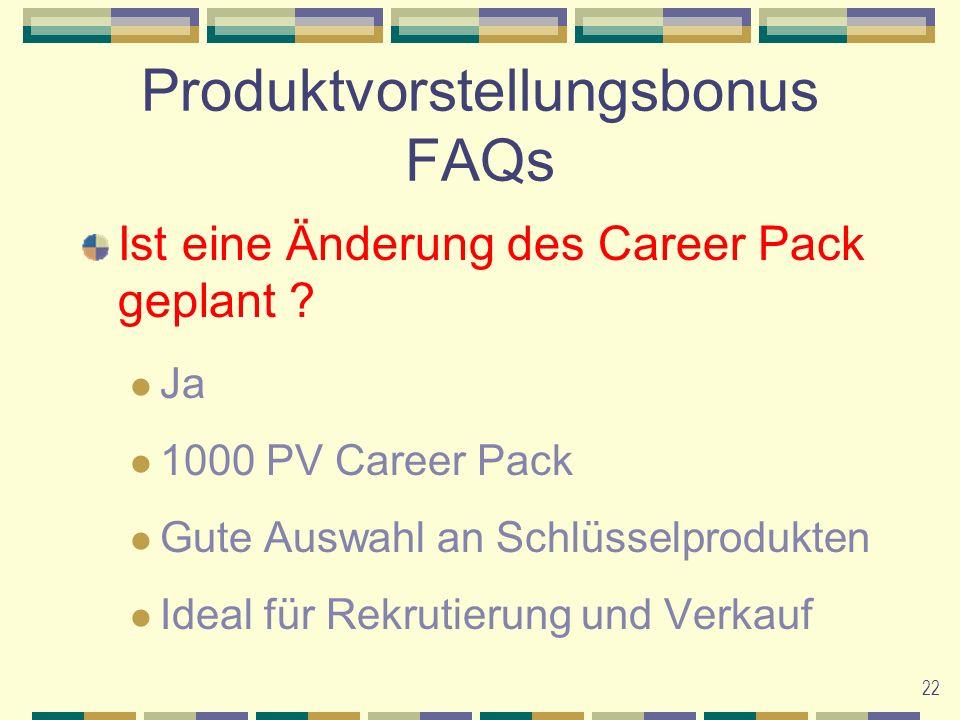 22 Produktvorstellungsbonus FAQs Ist eine Änderung des Career Pack geplant .