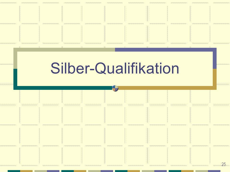 25 Silber-Qualifikation