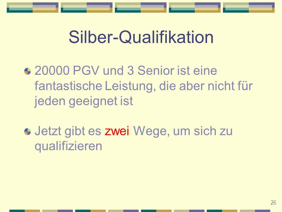 26 Silber-Qualifikation 20000 PGV und 3 Senior ist eine fantastische Leistung, die aber nicht für jeden geeignet ist Jetzt gibt es zwei Wege, um sich zu qualifizieren