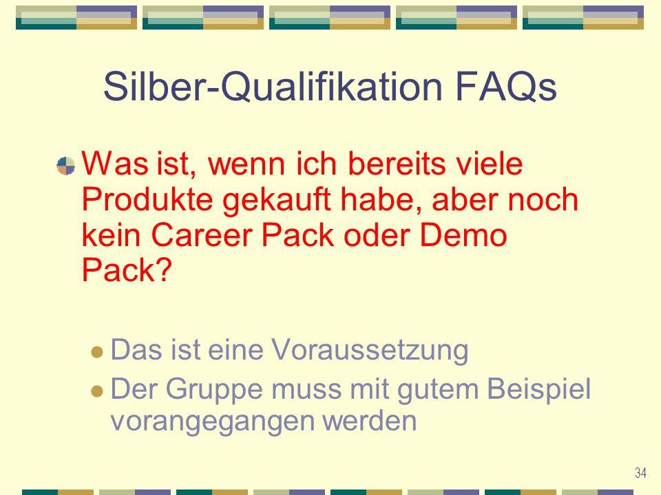 34 Silber-Qualifikation FAQs Was ist, wenn ich bereits viele Produkte gekauft habe, aber noch kein Career Pack oder Demo Pack.
