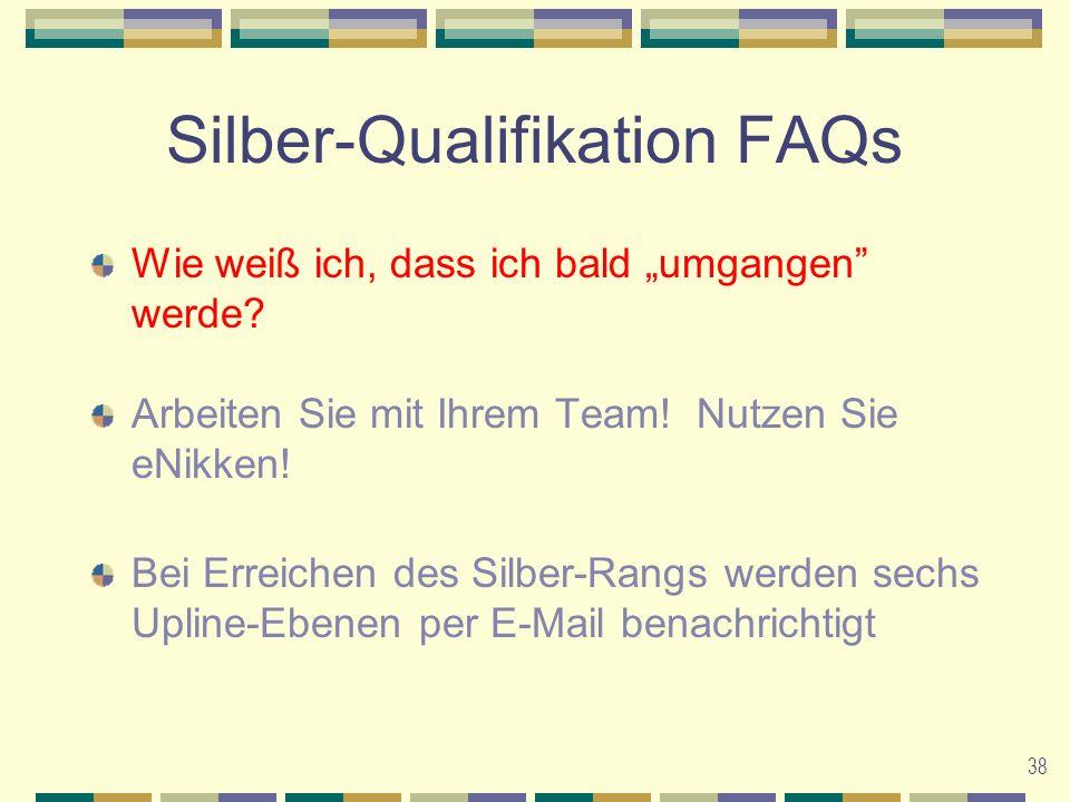 38 Silber-Qualifikation FAQs Wie weiß ich, dass ich bald umgangen werde.
