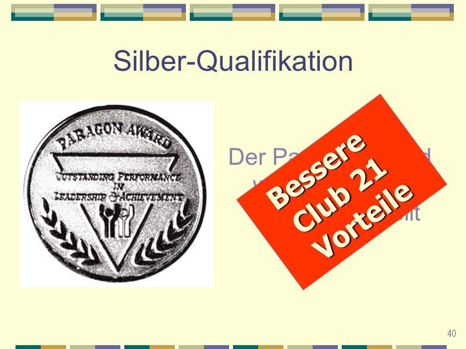 40 Silber-Qualifikation Der Paragon Award wird mit 30.