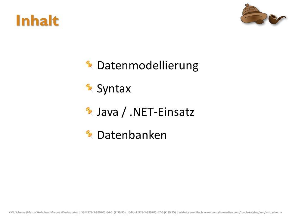 Inhalt Datenmodellierung Syntax Java /.NET-Einsatz Datenbanken