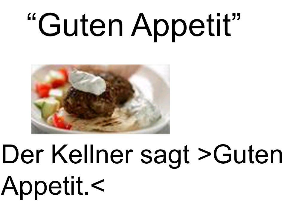 Guten Appetit Der Kellner sagt >Guten Appetit.<