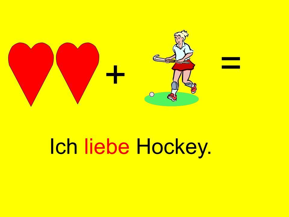 + = Ich liebe Hockey.