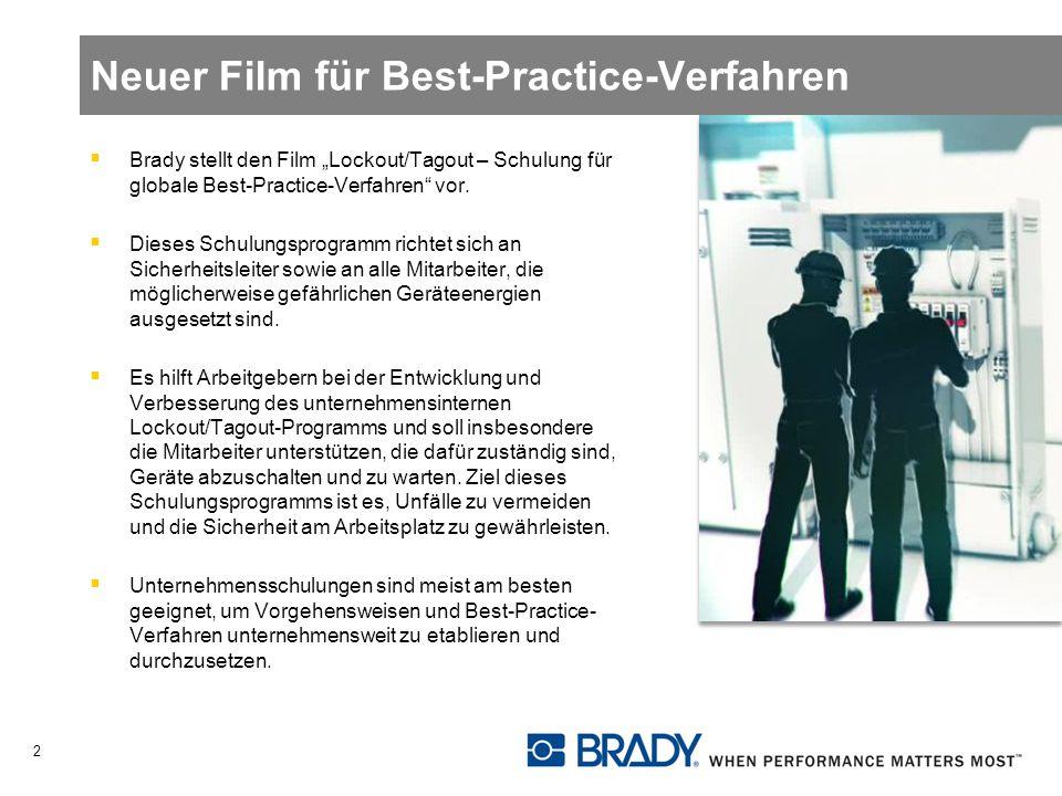 Neuer Film für Best-Practice-Verfahren Brady stellt den Film Lockout/Tagout – Schulung für globale Best-Practice-Verfahren vor. Dieses Schulungsprogra