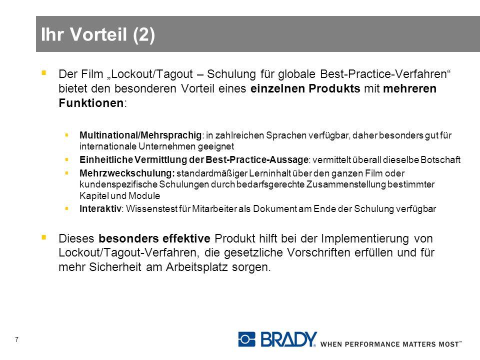 Ihr Vorteil (2) Der Film Lockout/Tagout – Schulung für globale Best-Practice-Verfahren bietet den besonderen Vorteil eines einzelnen Produkts mit mehr