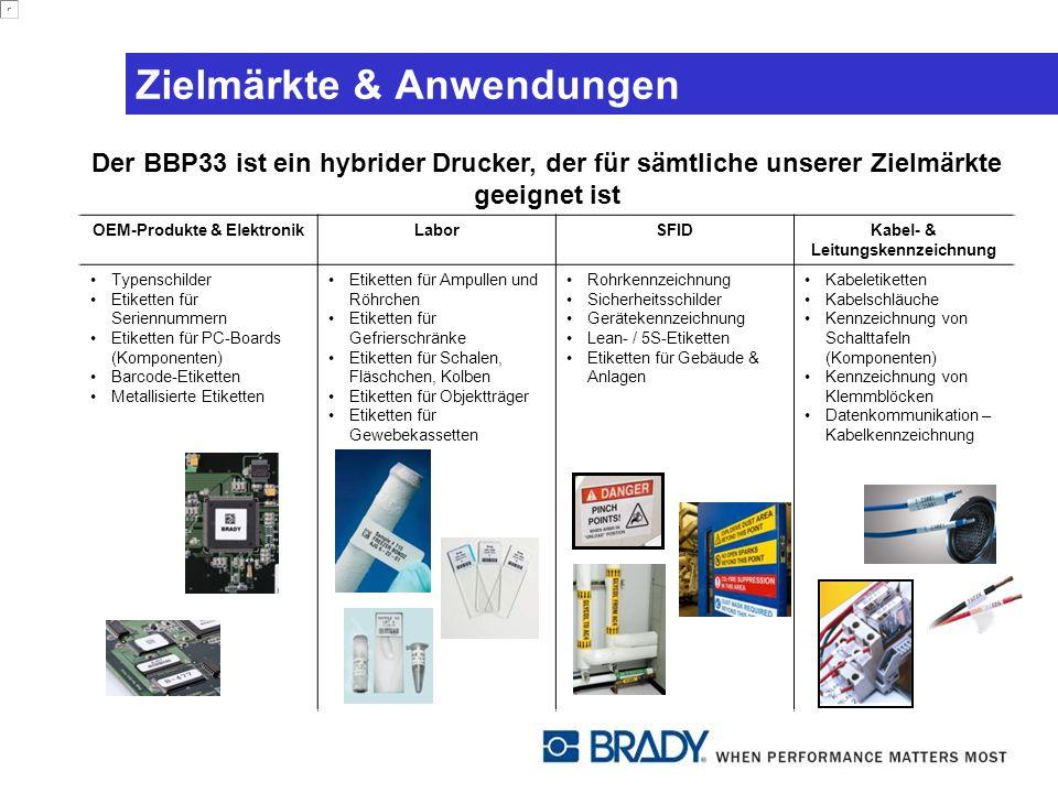 Zielmärkte & Anwendungen Der BBP33 ist ein hybrider Drucker, der für sämtliche unserer Zielmärkte geeignet ist OEM-Produkte & ElektronikLaborSFIDKabel- & Leitungskennzeichnung Typenschilder Etiketten für Seriennummern Etiketten für PC-Boards (Komponenten) Barcode-Etiketten Metallisierte Etiketten Etiketten für Ampullen und Röhrchen Etiketten für Gefrierschränke Etiketten für Schalen, Fläschchen, Kolben Etiketten für Objektträger Etiketten für Gewebekassetten Rohrkennzeichnung Sicherheitsschilder Gerätekennzeichnung Lean- / 5S-Etiketten Etiketten für Gebäude & Anlagen Kabeletiketten Kabelschläuche Kennzeichnung von Schalttafeln (Komponenten) Kennzeichnung von Klemmblöcken Datenkommunikation – Kabelkennzeichnung