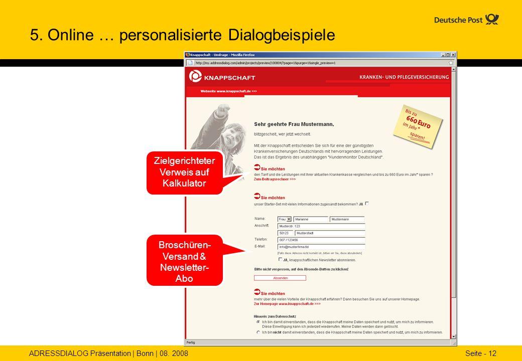 ADRESSDIALOG Präsentation | Bonn | 08. 2008 Seite - 12 Broschüren- Versand & Newsletter- Abo Zielgerichteter Verweis auf Kalkulator 5. Online … person
