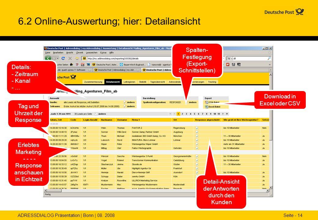 ADRESSDIALOG Präsentation | Bonn | 08. 2008 Seite - 14 6.2 Online-Auswertung; hier: Detailansicht Tag und Uhrzeit der Response Download in Excel oder