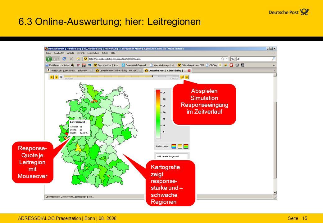 ADRESSDIALOG Präsentation | Bonn | 08. 2008 Seite - 15 6.3 Online-Auswertung; hier: Leitregionen Response- Quote je Leitregion mit Mouseover Kartograf