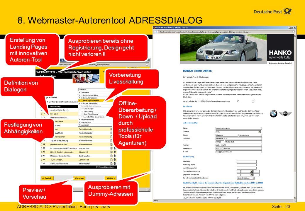 ADRESSDIALOG Präsentation | Bonn | 08. 2008 Seite - 20 8. Webmaster-Autorentool ADRESSDIALOG Erstellung von Landing Pages mit innovativen Autoren-Tool