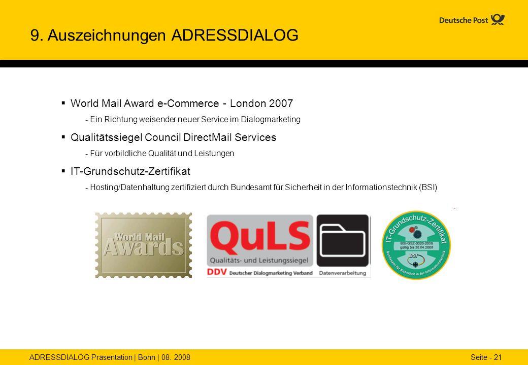 ADRESSDIALOG Präsentation | Bonn | 08. 2008 Seite - 21 9. Auszeichnungen ADRESSDIALOG World Mail Award e-Commerce - London 2007 - Ein Richtung weisend