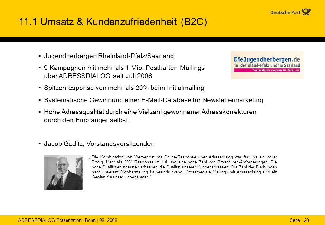 ADRESSDIALOG Präsentation | Bonn | 08. 2008 Seite - 23 11.1 Umsatz & Kundenzufriedenheit (B2C) Jugendherbergen Rheinland-Pfalz/Saarland 9 Kampagnen mi