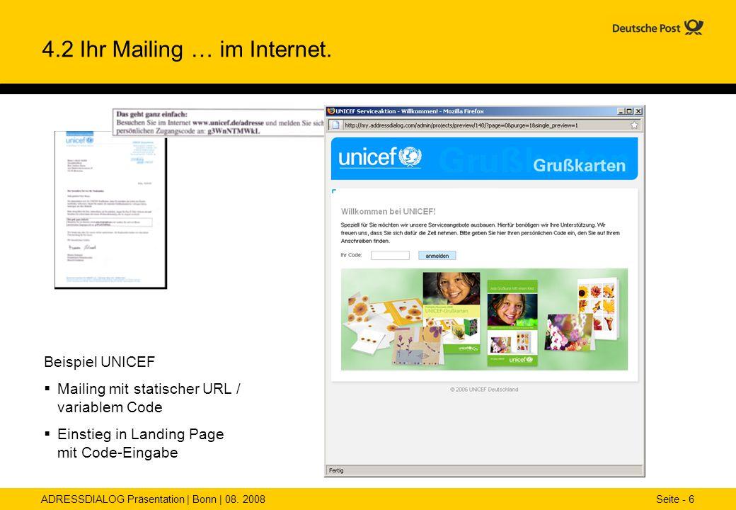 ADRESSDIALOG Präsentation | Bonn | 08. 2008 Seite - 6 4.2 Ihr Mailing … im Internet. Beispiel UNICEF Mailing mit statischer URL / variablem Code Einst