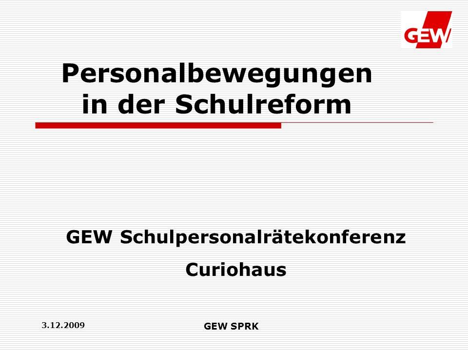 3.12.2009 GEW SPRK Personalbewegungen in der Schulreform GEW Schulpersonalrätekonferenz Curiohaus