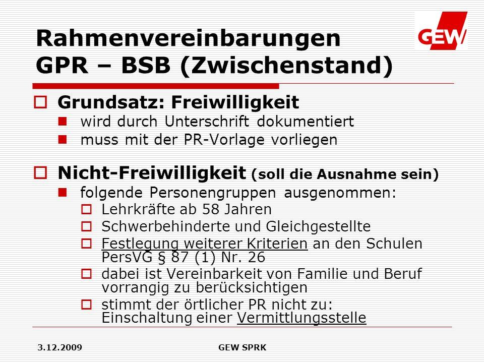 3.12.2009GEW SPRK Rahmenvereinbarungen GPR – BSB (Zwischenstand) Grundsatz: Freiwilligkeit wird durch Unterschrift dokumentiert muss mit der PR-Vorlag